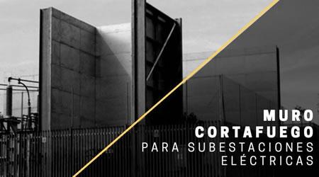 Muro cortafuego para subestaciones eléctricas